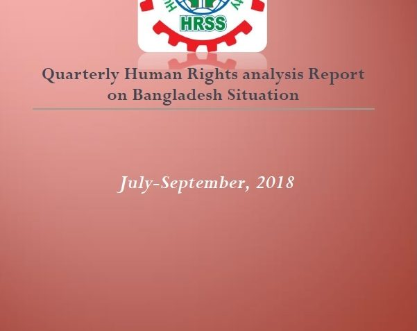 http://hrssbd.org/wp-content/uploads/2018/11/Quarterly-Human-Rights-Analysis-Report-on-Bangladesh-Situation-July-September18.pdf